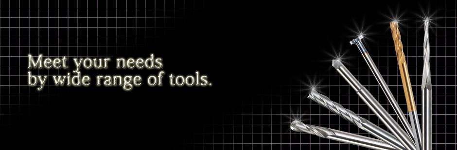 Meet your needs by wide range of tools.